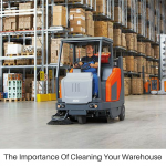 The Importance of Cleaning Your Warehouse